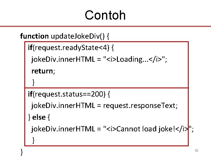 Contoh function update. Joke. Div() { if(request. ready. State<4) { joke. Div. inner. HTML
