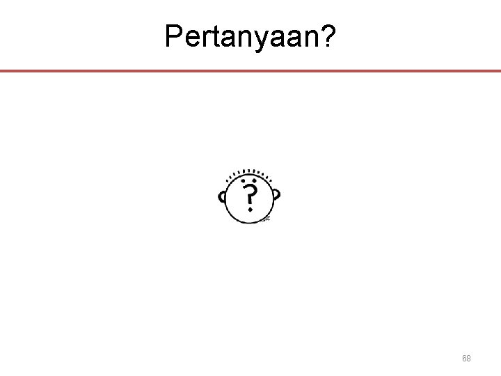Pertanyaan? 68