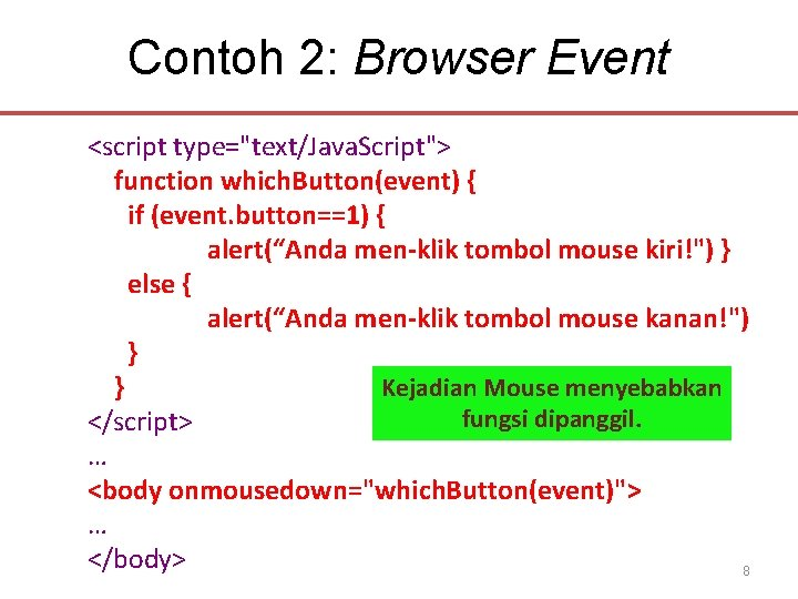 """Contoh 2: Browser Event <script type=""""text/Java. Script""""> function which. Button(event) { if (event. button==1)"""