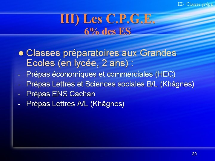 III- Classes prépa III) Les C. P. G. E. 6% des ES l Classes