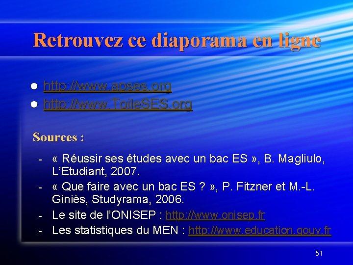 Retrouvez ce diaporama en ligne http: //www. apses. org l http: //www. Toile. SES.