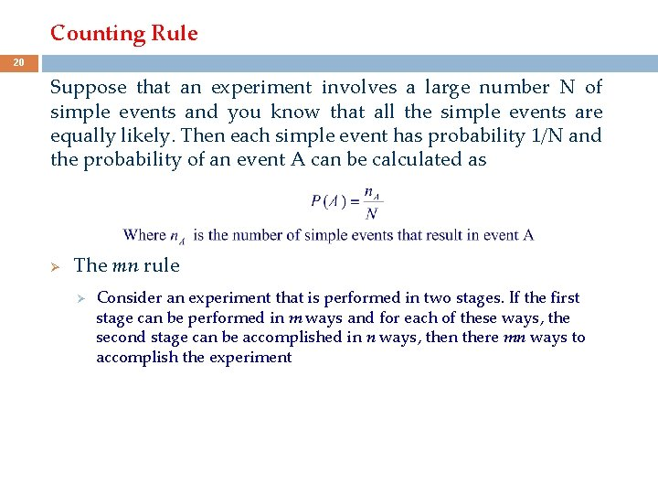 Counting Rule 20 Suppose that an experiment involves a large number N of simple