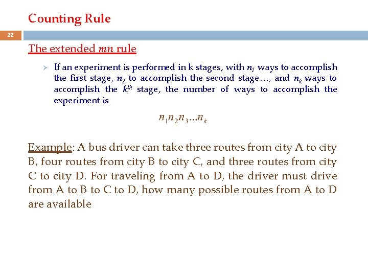 Counting Rule 22 The extended mn rule Ø If an experiment is performed in