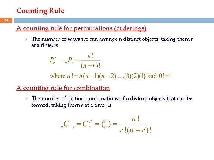 Counting Rule 24 A counting rule for permutations (orderings) Ø The number of ways