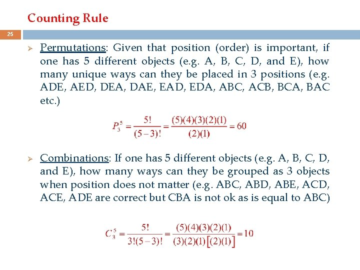 Counting Rule 25 Ø Ø Permutations: Given that position (order) is important, if one