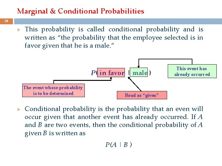 Marginal & Conditional Probabilities 28 Ø This probability is called conditional probability and is