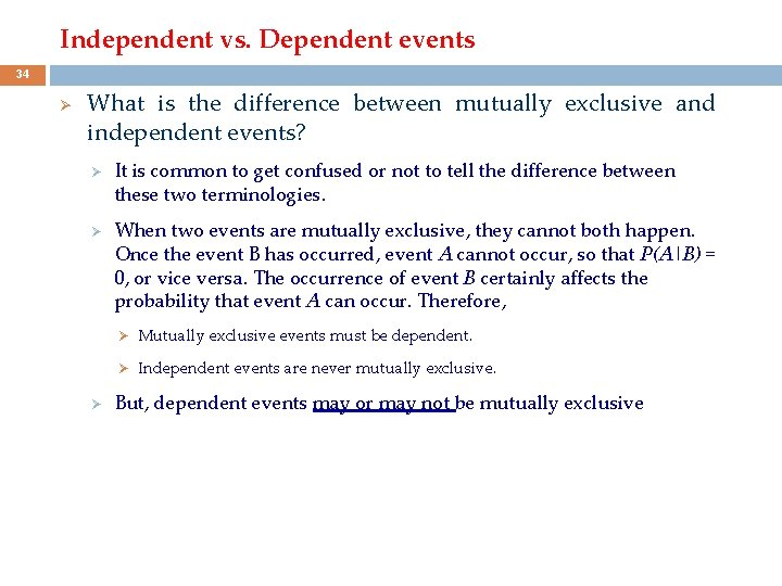 Independent vs. Dependent events 34 Ø What is the difference between mutually exclusive and