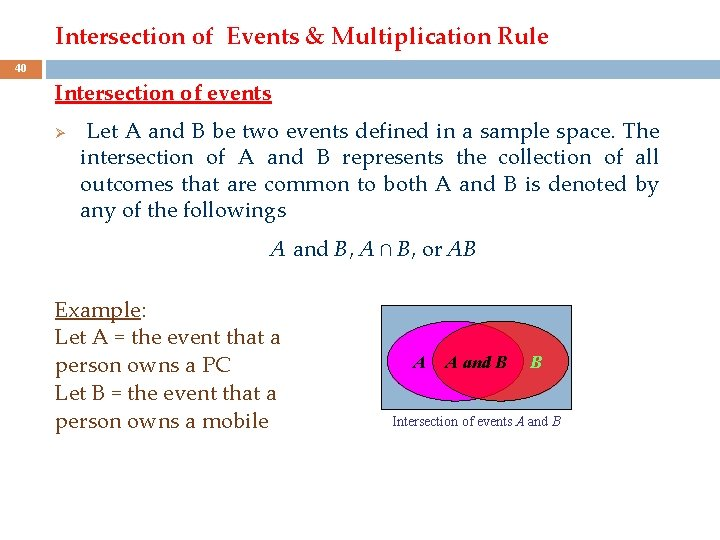 Intersection of Events & Multiplication Rule 40 Intersection of events Ø Let A and