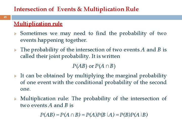 Intersection of Events & Multiplication Rule 41 Multiplication rule Ø Ø Sometimes we may