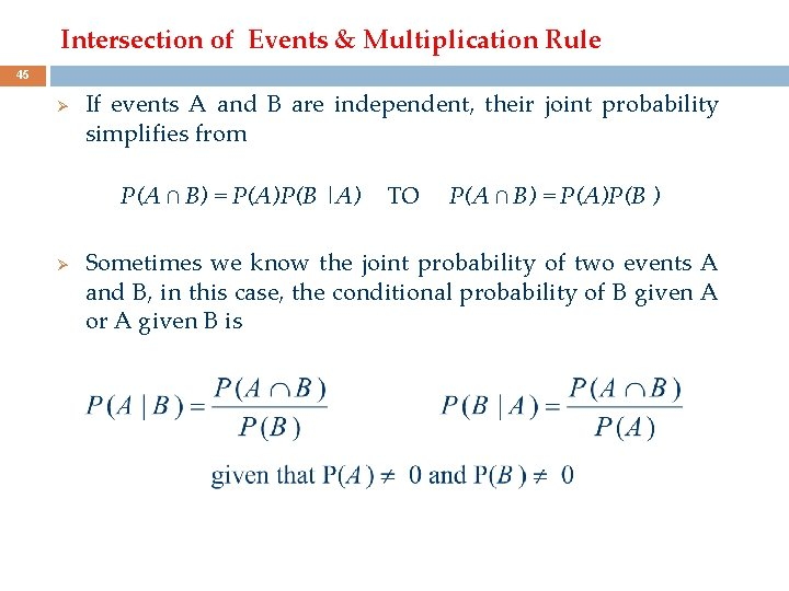 Intersection of Events & Multiplication Rule 45 Ø If events A and B are