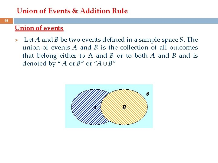 Union of Events & Addition Rule 49 Union of events Ø Let A and