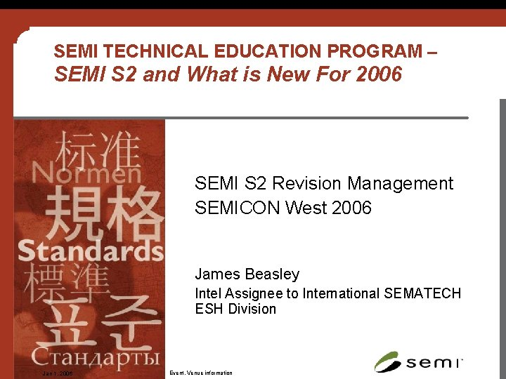 SEMI TECHNICAL EDUCATION PROGRAM – SEMI S 2 and What is New For 2006