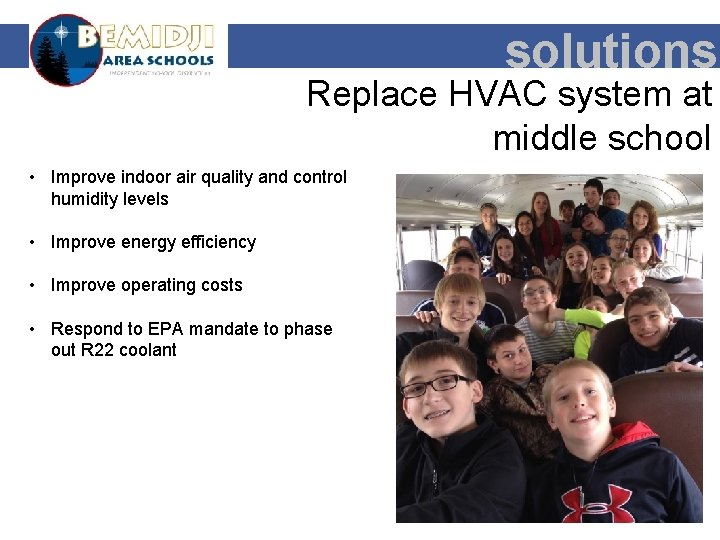 solutions Replace HVAC system at middle school • Improve indoor air quality and control