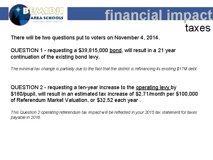 financial impact taxes There will be two questions put to voters on November 4,