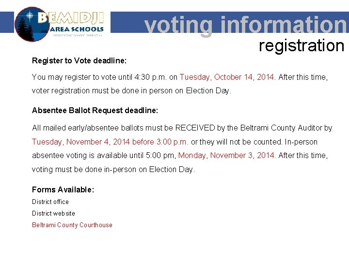 voting information registration Register to Vote deadline: You may register to vote until 4: