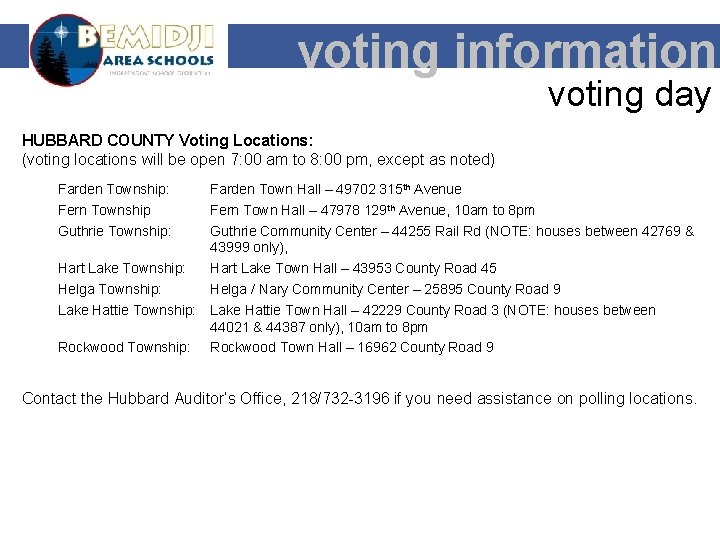voting information voting day HUBBARD COUNTY Voting Locations: (voting locations will be open 7: