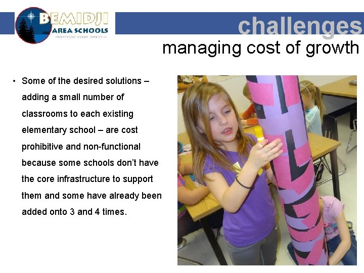 challenges managing cost of growth • Some of the desired solutions – adding a