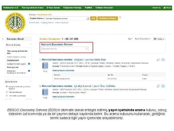 EBSCO Discovery Service (EDS)'e otomatik olarak entegre edilmiş yayın içerisinde arama kutusu, sonuç listesinin