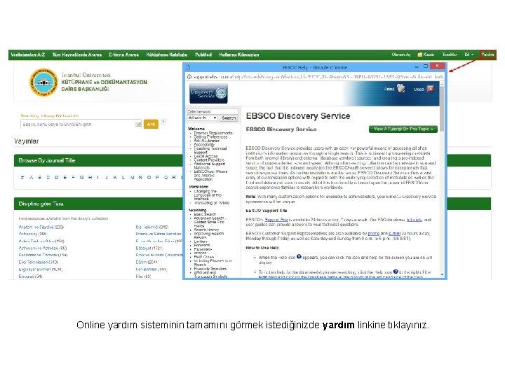 Online yardım sisteminin tamamını görmek istediğinizde yardım linkine tıklayınız.