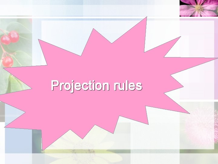 Projection rules