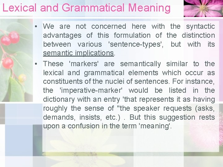 Lexical and Grammatical Meaning • We are not concerned here with the syntactic advantages