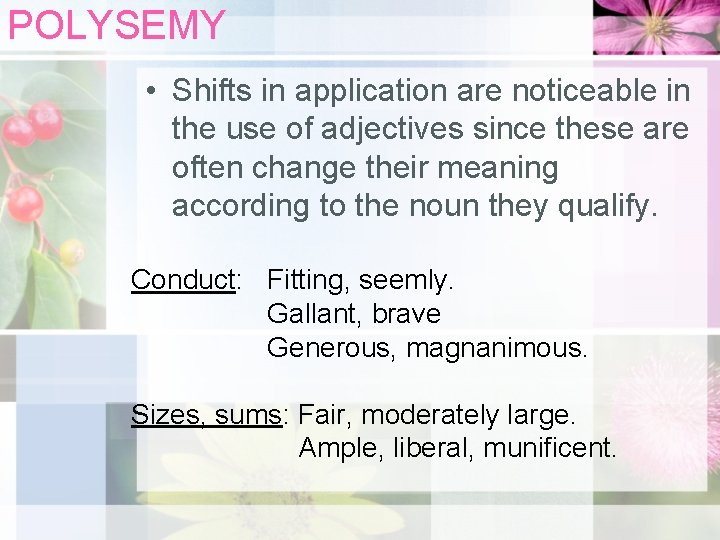 POLYSEMY • Shifts in application are noticeable in the use of adjectives since these
