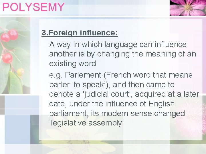 POLYSEMY 3. Foreign influence: A way in which language can influence another is by
