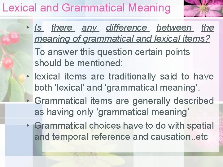 Lexical and Grammatical Meaning • Is there any difference between the meaning of grammatical