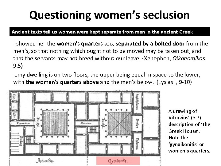 Questioning women's seclusion Ancient texts tell us women were kept separate from men in