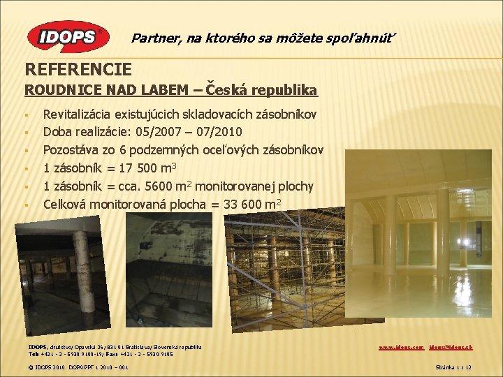 Partner, na ktorého sa môžete spoľahnúť REFERENCIE ROUDNICE NAD LABEM – Česká republika §