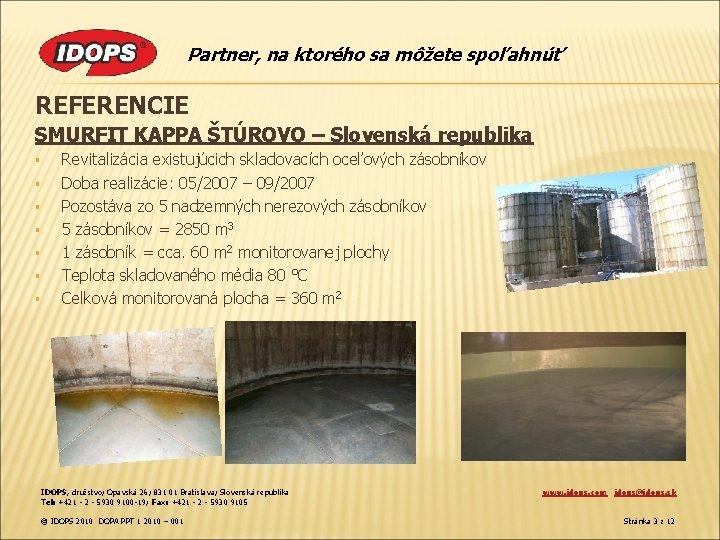 Partner, na ktorého sa môžete spoľahnúť REFERENCIE SMURFIT KAPPA ŠTÚROVO – Slovenská republika §