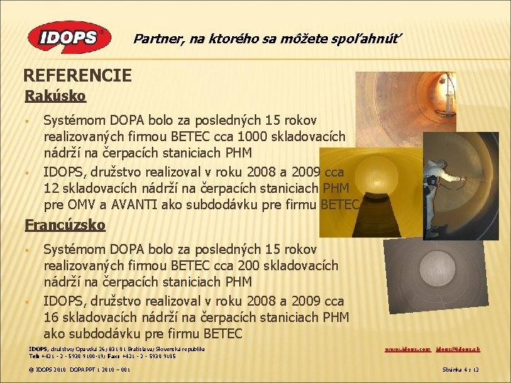Partner, na ktorého sa môžete spoľahnúť REFERENCIE Rakúsko § § Systémom DOPA bolo za