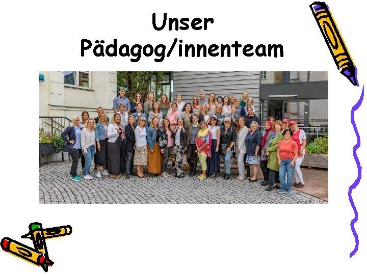 Unser Pädagog/innenteam