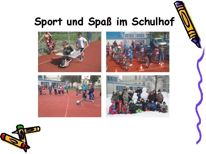 Sport und Spaß im Schulhof