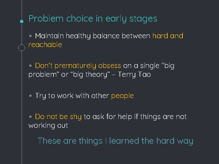 Problem choice in early stages ◦ Maintain healthy balance between hard and reachable ◦