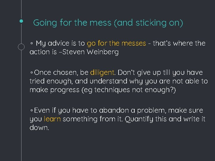 Going for the mess (and sticking on) ◦ My advice is to go for