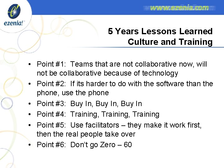 5 Years Lessons Learned Culture and Training • Point #1: Teams that are not