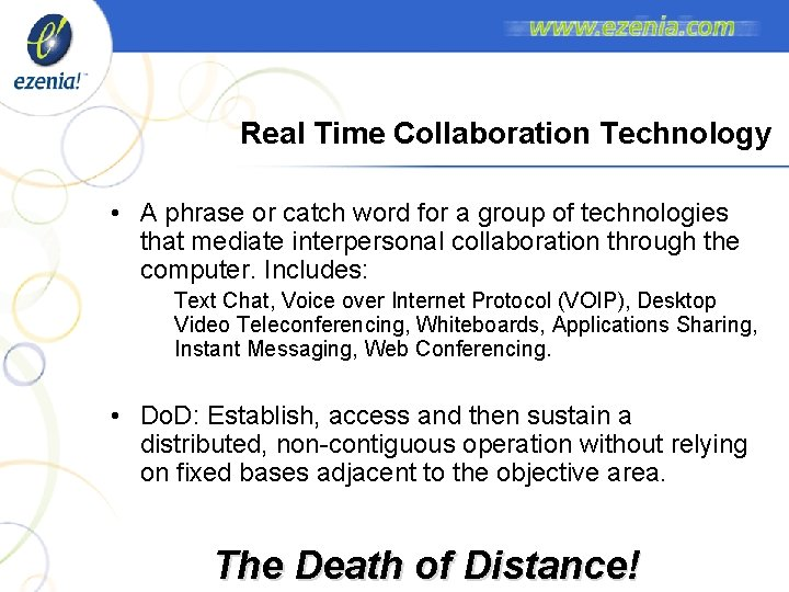 Real Time Collaboration Technology • A phrase or catch word for a group of