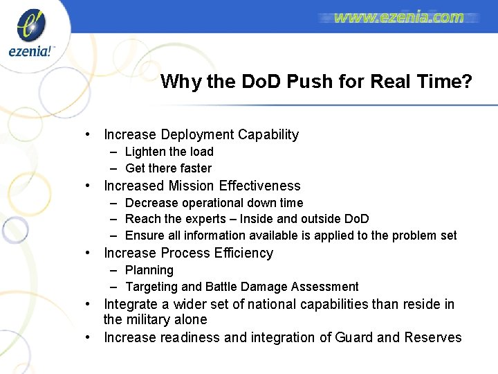 Why the Do. D Push for Real Time? • Increase Deployment Capability – Lighten