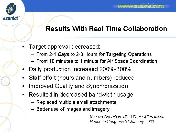 Results With Real Time Collaboration • Target approval decreased: – From 2 -4 Days