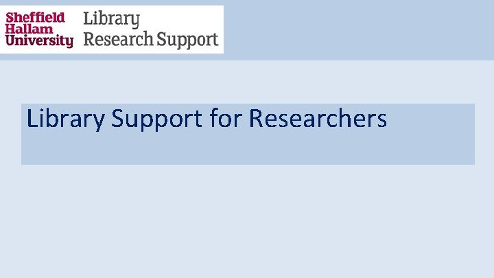 Library Support for Researchers
