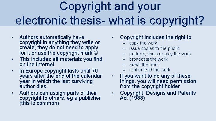 Copyright and your electronic thesis- what is copyright? • • Authors automatically have copyright