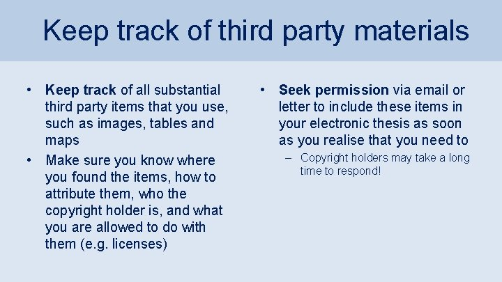 Keep track of third party materials • Keep track of all substantial third party