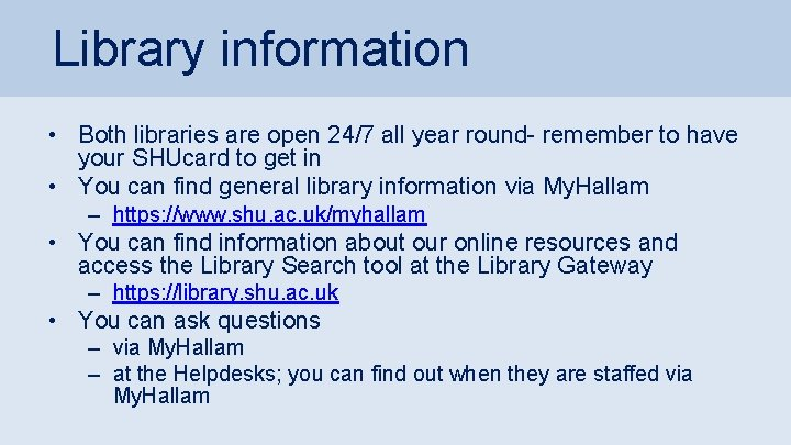 Library information • Both libraries are open 24/7 all year round- remember to have