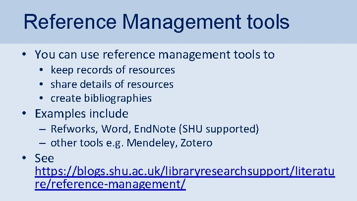 Reference Management tools • You can use reference management tools to • keep records