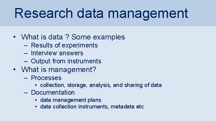 Research data management • What is data ? Some examples – Results of experiments