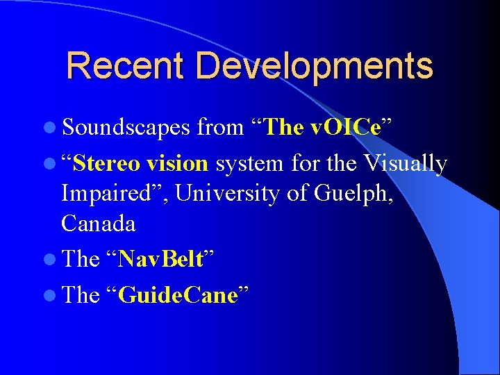 """Recent Developments l Soundscapes from """"The v. OICe"""" l """"Stereo vision system for the"""