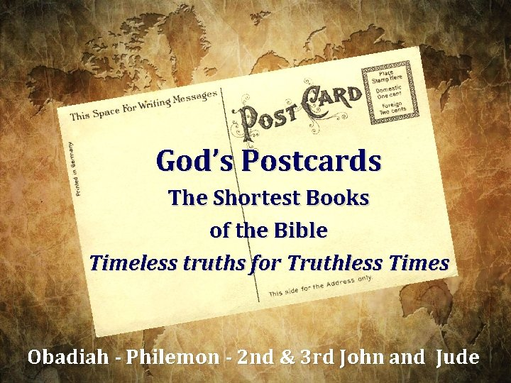 God's Postcards The Shortest Books of the Bible Timeless truths for Truthless Times Obadiah