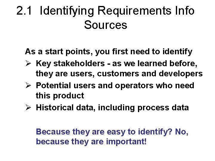 2. 1 Identifying Requirements Info Sources As a start points, you first need to