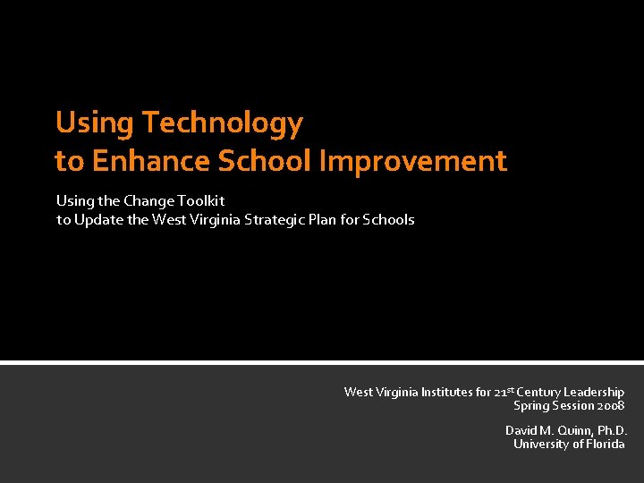 Using Technology to Enhance School Improvement Using the Change Toolkit to Update the West